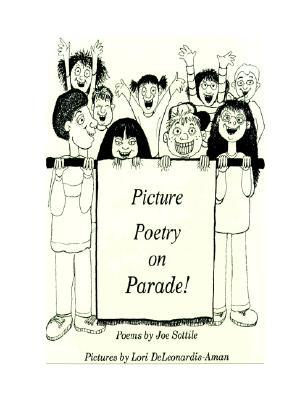 Picture Poetry on Parade Joseph J. Sottile