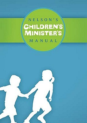 Nelsons Childrens Ministers Manual  by  Theresa Plemmons Reiter