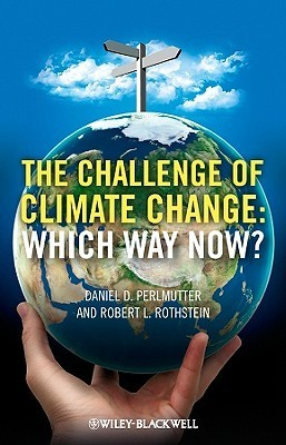The Challenge of Climate Change: Which Way Now Daniel D. Perlmutter