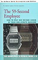 The 59-Second Employee: How to Stay One Second Ahead of Your One-Minute Manager