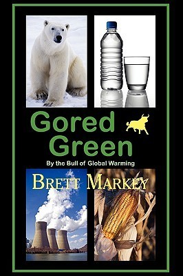 Gored Green  by  the Bull of Global Warming by Brett Markey