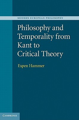 Philosophy and Temporality from Kant to Critical Theory Espen Hammer