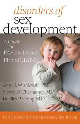 Disorders of Sex Development: A Guide for Parents and Physicians  by  Amy B. Wisniewski