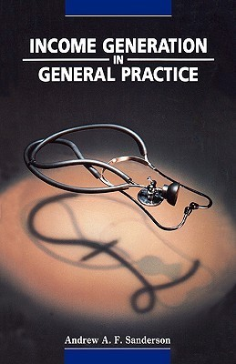 Income Generation in General Practice  by  Andrew Af Sanderson