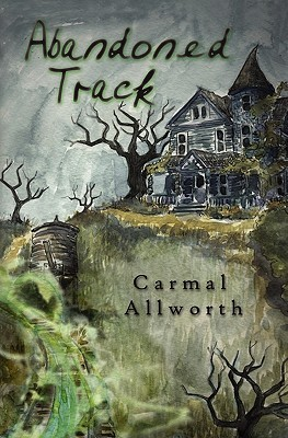 Abandoned Track  by  Carmal Allworth