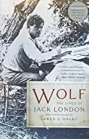 Wolf: The Lives of Jack London
