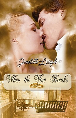 When the Vow Breaks  by  Judith Leigh