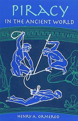 Piracy in the Ancient World  by  H.A. Omerod