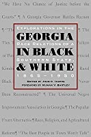 Georgia in Black and White: Explorations in Race Relations of a Southern State, 1865-1950