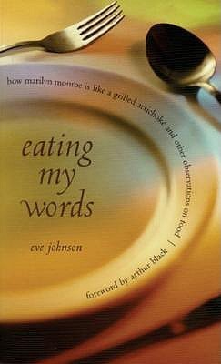 Eating My Words  by  Eve Johnson