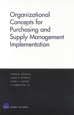 Organizational Concepts for Purchasing and Supply Management Implemantation  by  Lynne M. Leftwich