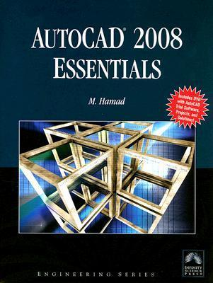 AutoCAD 2008 Essentials (w DVD) (Computer Science) (Engineering) Munir Hamad