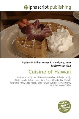 Cuisine of Hawaii  by  Frederic P.  Miller