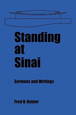 Standing at Sinai: Sermons and Writings  by  Fred N. Reiner