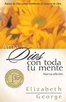 Ama A Dios Con Toda Tu Mente = Loving God with All Your Mind