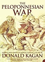 The Peloponnesian War: Athens & Sparta in Savage Conflict 431-404