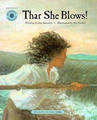 Thar She Blows: Whaling in the 1860s  by  Sue Kassirer