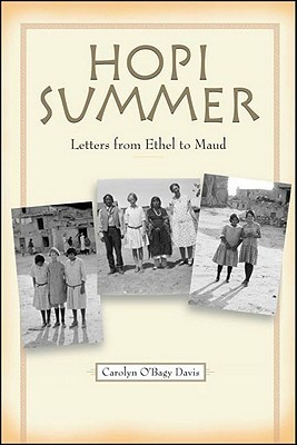 Hopi Summer: Letters from Ethel to Maud Carolyn OBagy Davis