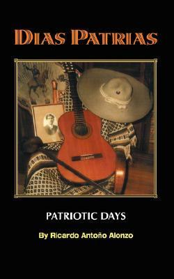 Dias Patrias - Patriotic Days Ricardo Antono Alonzo