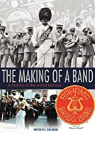 The Making of a Band: A History of the World Famous Bahama Brass Band