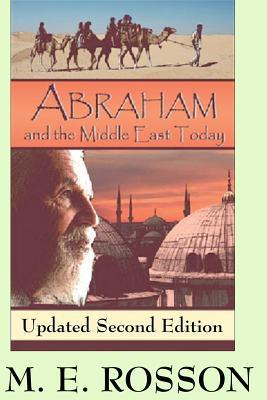 Abraham and the Middle East Today M.E. Rosson