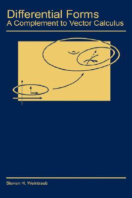 Differential Forms: A Complement to Vector Calculus  by  Steven H. Weintraub