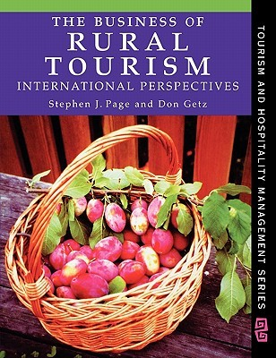 The Business of Rural Tourism: International Perspectives  by  Stephen J. Page