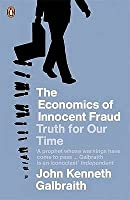 Economics Of Innocent Fraud,The: Truth For Our Time