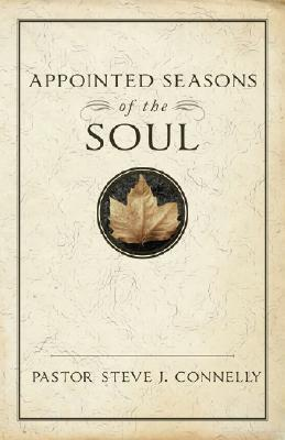 Appointed Seasons of the Soul  by  Steve Connelly