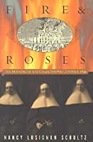 Fire & Roses: The Burning of the Charlestown Convent, 1834