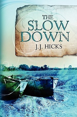 The Slow Down  by  J.J. Hicks