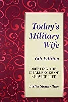 Today's Military Wife: Meeting the Challenges of Service Life