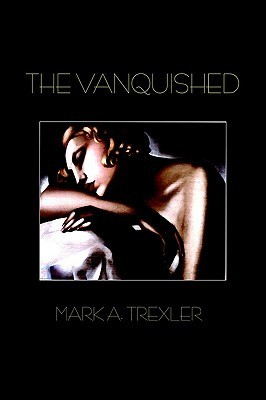 The Vanquished  by  MARK A. TREXLER