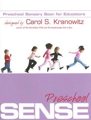 Preschool Sensory Scan for Educators (Preschool Sense): A Collaborative Tool for Occupational Therapists and Early Childhood Teachers  by  Carol Stock Kranowitz