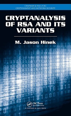 Cryptanalysis of RSA and Its Variants  by  M. Jason Hinek