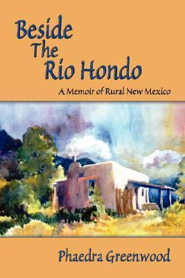 Beside the Rio Hondo  by  Phaedra Greenwood