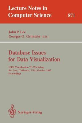 Database Issues for Data Visualization: IEEE Visualization 93 Workshop,  by  John P. Lee