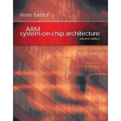 Arm System-On-Chip Architecture - Steve Furber