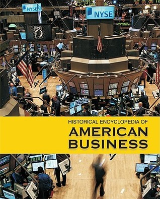 Historical Encyclopedia of American Business-Volume 1  by  Richard L. Wilson