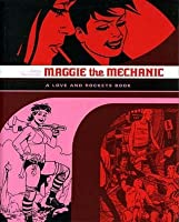 Maggie the Mechanic: A Love and Rockets Book
