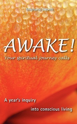 Awake! Your Spiritual Journey Calls Stephano Sabetti