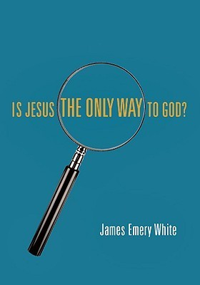 Is Jesus the Only Way to God?  by  James Emery White