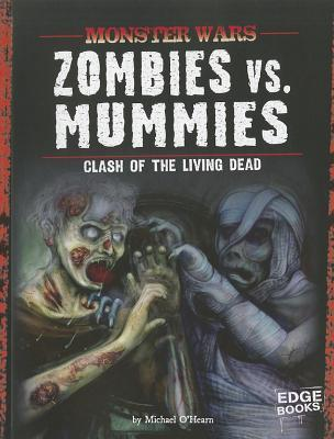 Zombies vs. Mummies: Clash of the Living Dead Michael OHearn