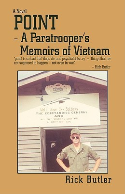 Point- A Paratroopers Memoirs of Vietnam  by  Rick Butler