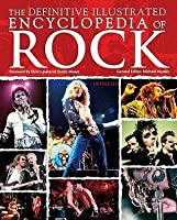 The Definitive Illustrated Encyclopedia Of Rock (Encyclopedia)