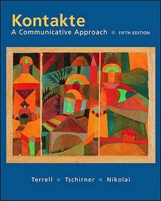 Kontakte: Student Edition with Online Learning Center Bind-In Card: A Communicative Approach  by  Tracy D. Terrell