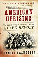 American Uprising: The Untold Story of America's Largest Slave Revolt