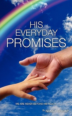 His Everyday Promises  by  Nancy Shoap
