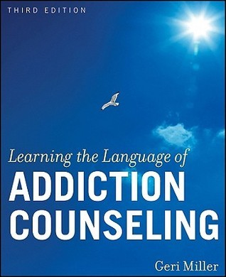 Learning the Language of Addiction Counseling  by  Geri Miller
