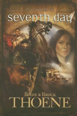 Seventh Day (A. D. Chronicles #7)  by  Bodie Thoene